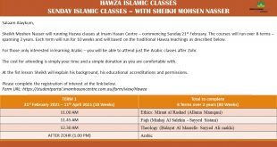 Sunday – 21st February – HAWZA ISLAMIC CLASSES  SUNDAY ISLAMIC CLASSES – WITH SHEIKH MOHSEN NASSER