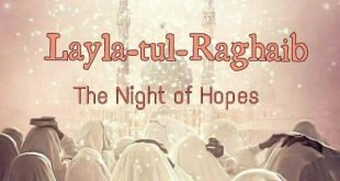 Laylatul Raghaib- Thursday 18-2-2021 – Starting at 8.00 pm with Maghrib – Finish at 9.30 pm